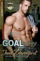 Goaltending - Game On in Seattle ebook by Jami Davenport