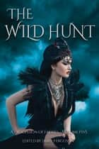 The Wild Hunt ebook by
