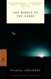 The Riddle of the Sands ebook by Erskine Childers,Milton Bearden