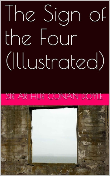 The Sign of the Four (Illustrated) ebook by Sir Arthur Conan Doyle