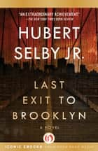 Last Exit to Brooklyn ebook by Hubert Selby Jr.