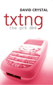 Txtng: The Gr8 Db8 ebook by David Crystal