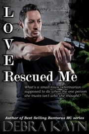 Love Rescued Me ebook by Debra Kayn