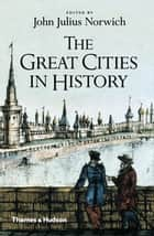 The Great Cities in History ebook by John Julius Norwich