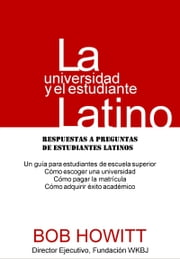 La universidad y el estudiante latino ebook by Bob Howitt