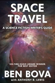 Space Travel: A Science Fiction Writer's Guide ebook by Ben Bova