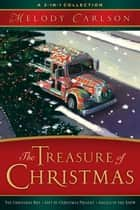 Treasure of Christmas, The - A 3-in-1 Collection ebook by Melody Carlson
