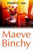 Hotel aan zee ebook by Maeve Binchy