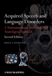 Acquired Speech and Language Disorders ebook by Bruce E. Murdoch