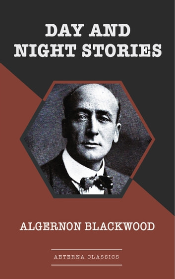 Day and Night Stories ebook by Algernon Blackwood