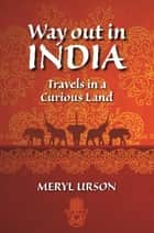 Way Out In India ebook by Meryl Urson