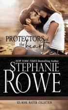Protectors of the Heart (A Six-Book Romance Boxed Set) ebook by Stephanie Rowe