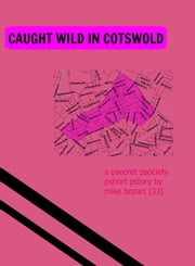 Caught Wild in Cotswold ebook by Mike Bozart