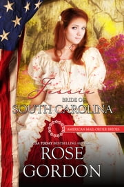 Jessie: Bride of South Carolina ebook by Rose Gordon