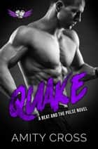 Quake (#8 The Beat and The Pulse) ebook by Amity Cross
