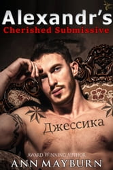 Alexandr's Cherished Submissive ebook by Ann Mayburn