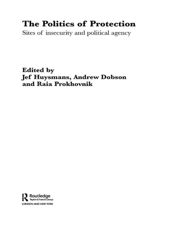 The Politics of Protection - Sites of Insecurity and Political Agency ebook by