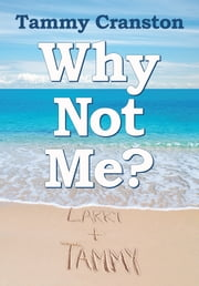 Why Not Me? ebook by Tammy Cranston