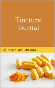 Tincture Journal Issue Five (Autumn 2014) ebook by Daniel Young