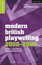 Modern British Playwriting: 2000-2009 - Voices, Documents, New Interpretations ebook by Jacqueline Bolton, Lynette Goddard, Michael Pearce,...