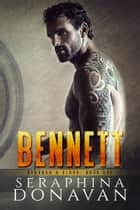 Bennett ebook by Seraphina Donavan