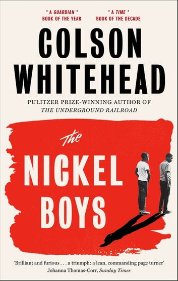 The Nickel Boys - Winner of the Pulitzer Prize for Fiction 2020 ebook by Colson Whitehead