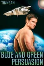 Blue and Green Persuasion ebook by Tinnean