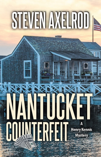Nantucket Counterfeit ebook by Steven Axelrod
