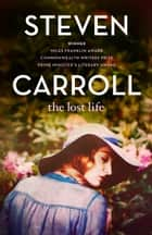 The Lost Life ebook by Steven Carroll
