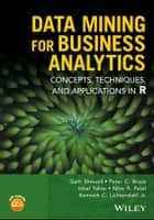 Data Mining for Business Analytics - Concepts, Techniques, and Applications in R ebook by Galit Shmueli, Peter C. Bruce, Inbal Yahav,...