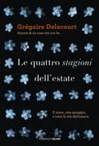 Le quattro stagioni dell'estate ebook by Grégoire Delacourt, Riccardo Fedriga