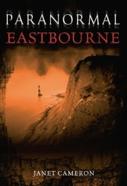 Paranormal Eastbourne ebook by Janet Cameron