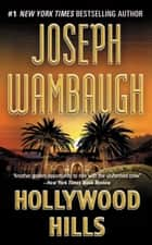 Hollywood Hills - A Novel ebook by Joseph Wambaugh