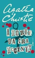 A morte da sra. McGinty ebook by Agatha Christie,Alexandre Boide
