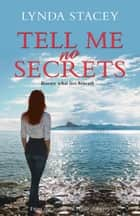 Tell Me No Secrets ebook by