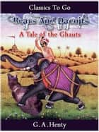 Bears And Dacoits A Tale Of The Ghauts ebook by G. A. Henty