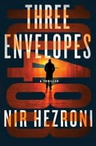 Three Envelopes - A Thriller ebook by Nir Hezroni