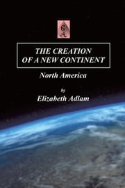 The Creation of a New Continent ebook by Elizabeth Adlam