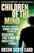 Children Of The Mind - Book 4 of the Ender Saga ebook by