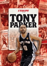 L'Équipe raconte Tony Parker ebook by Collectif