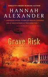 Grave Risk ebook by Hannah Alexander