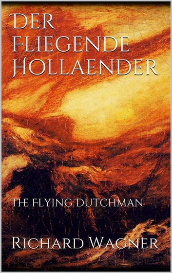 Der Fliegende Hollaender ebook by Richard Wagner