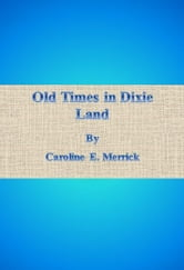Old Times in Dixie Land ebook by Caroline E. Merrick
