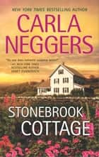 Stonebrook Cottage ebook by Carla Neggers