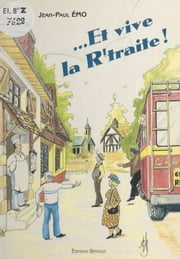 … Et vive la r'traite ! ebook by Jean-Paul Emo, Maurice Morisset