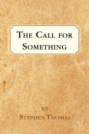 The Call for Something ebook by Stephen Thomas