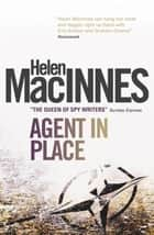 Agent in Place ebook by Helen Macinnes