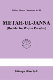 Miftah-ul-Janna (Booklet for way to Paradise) ebook by Hüseyn Hilmi Işık