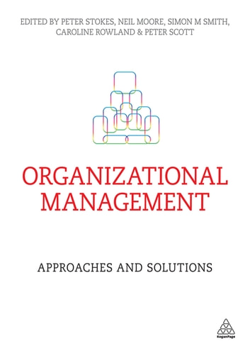 Organizational Management - Approaches and Solutions eBook by