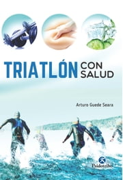 Triatlón con salud ebook by Arturo Guede Seara